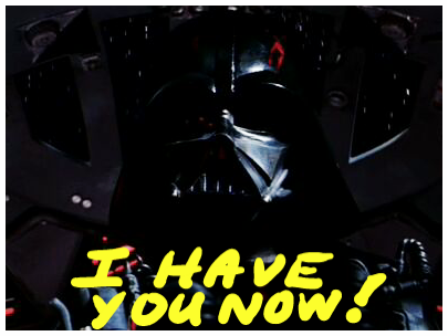 image of I have you now! - Darth Vader
