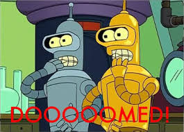 image of Bender: OUR UNIVERSE IS DOOMED