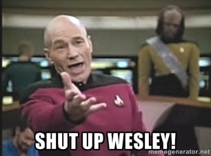 image of Shut up wesley